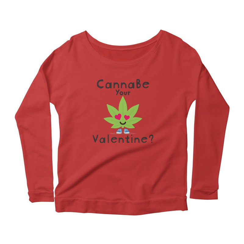 CannaBe Your Valentine? Women's Scoop Neck Longsleeve T-Shirt by The Medical Cannabis Community