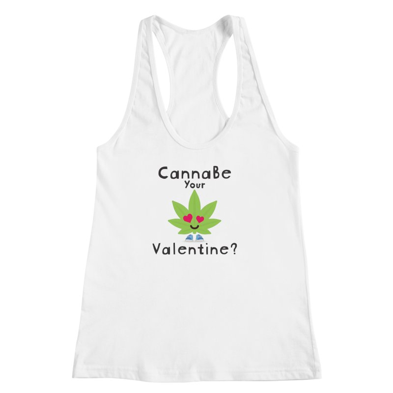 CannaBe Your Valentine? Women's Racerback Tank by The Medical Cannabis Community