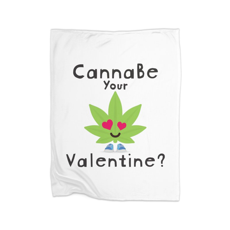 CannaBe Your Valentine? Home Blanket by The Medical Cannabis Community