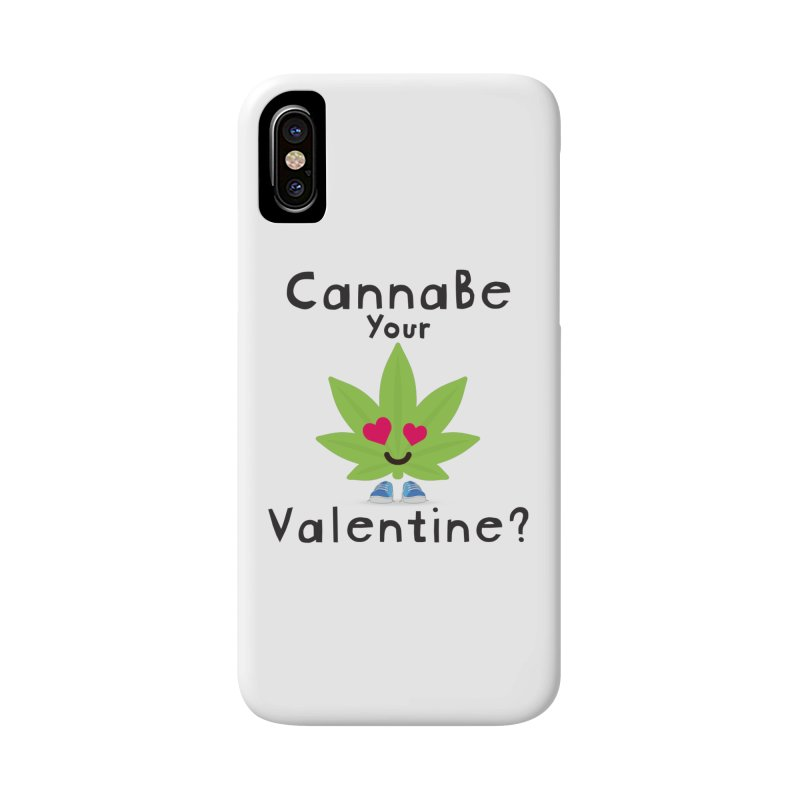 CannaBe Your Valentine? Accessories Phone Case by The Medical Cannabis Community