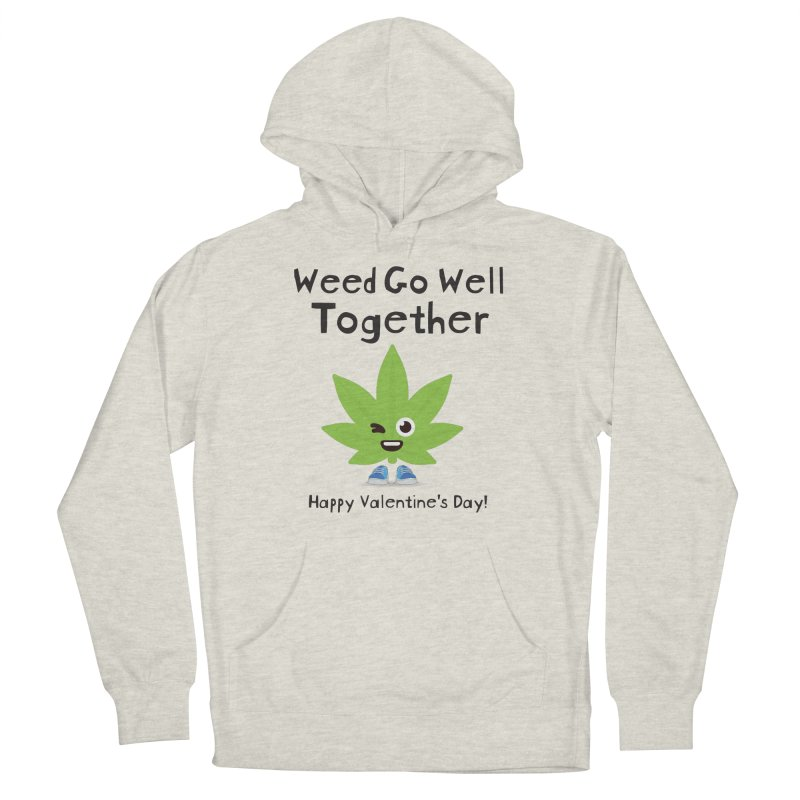 Weed Go Well Together Men's Pullover Hoody by The Medical Cannabis Community