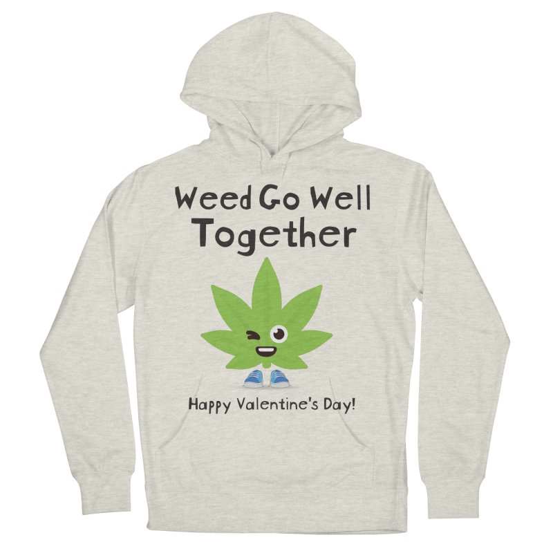 Weed Go Well Together Men's French Terry Pullover Hoody by The Medical Cannabis Community