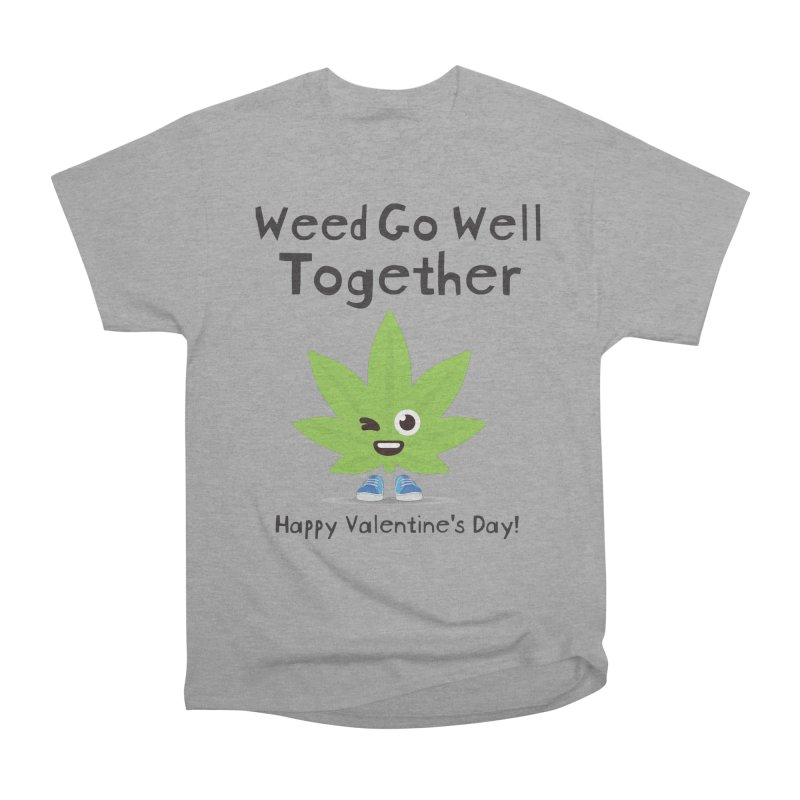Weed Go Well Together Men's Heavyweight T-Shirt by The Medical Cannabis Community