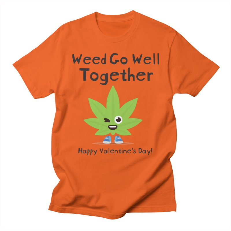 Weed Go Well Together Women's Regular Unisex T-Shirt by The Medical Cannabis Community