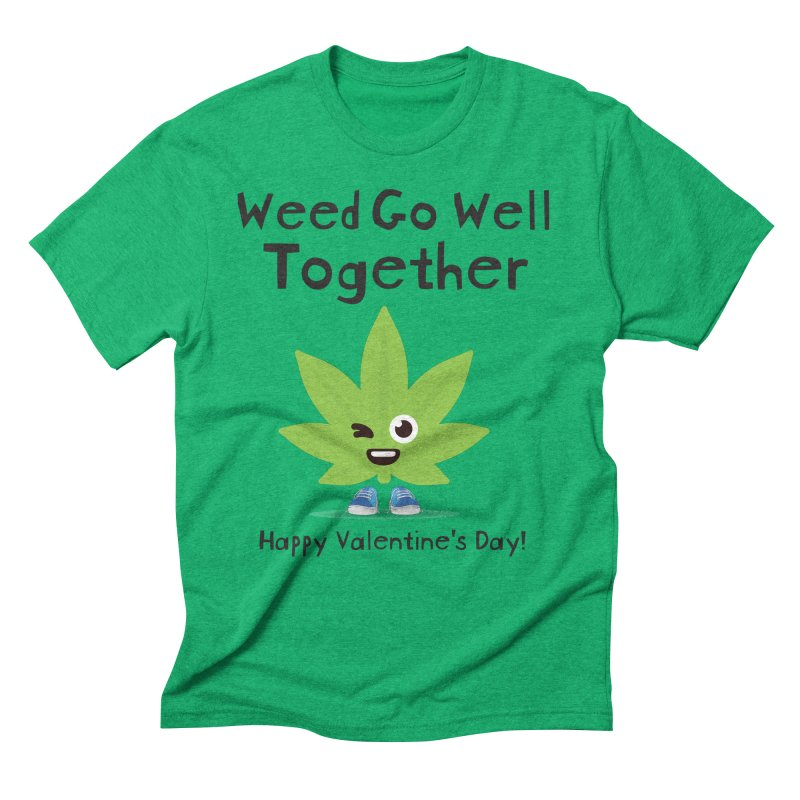 Weed Go Well Together Men's Triblend T-Shirt by The Medical Cannabis Community
