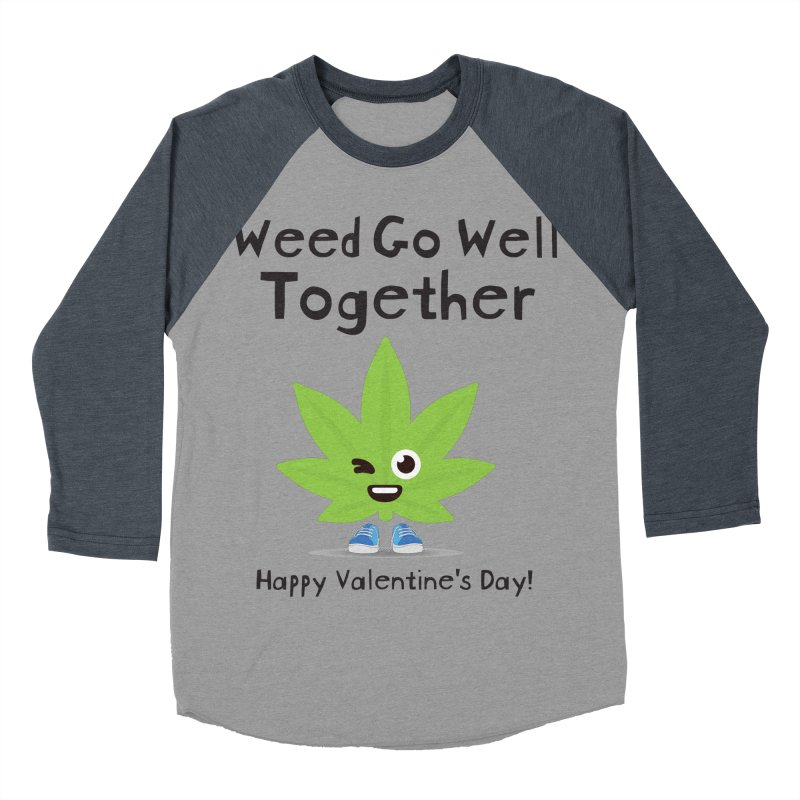 Weed Go Well Together Men's Baseball Triblend Longsleeve T-Shirt by The Medical Cannabis Community