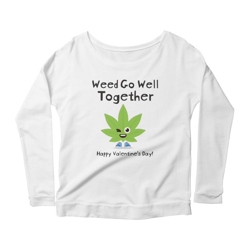 Weed Go Well Together Women's Scoop Neck Longsleeve T-Shirt by The Medical Cannabis Community