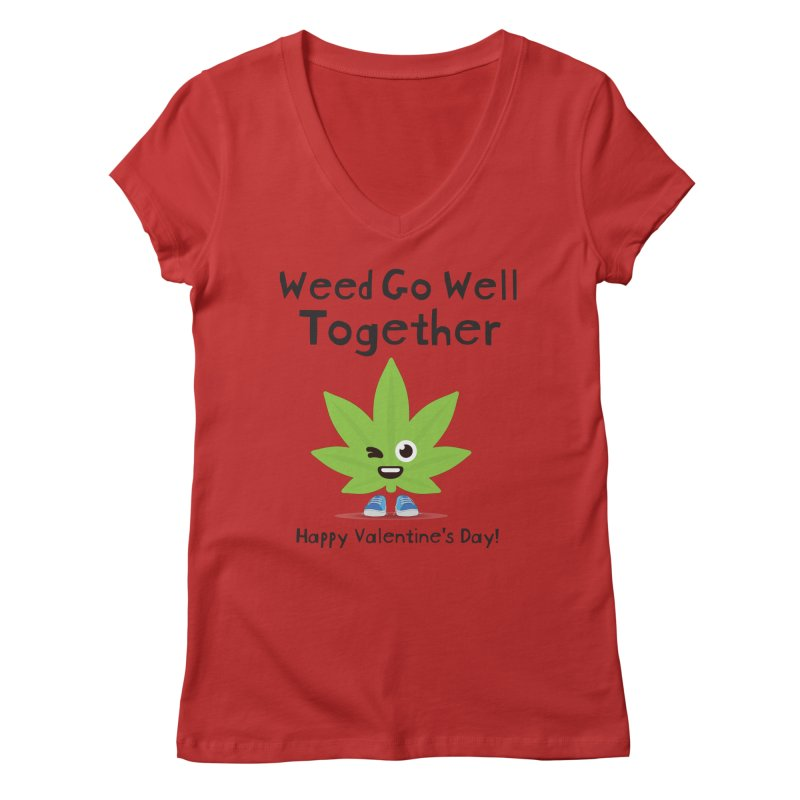 Weed Go Well Together Women's Regular V-Neck by The Medical Cannabis Community