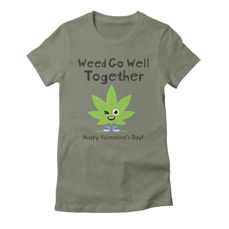 Weed Go Well Together Women's Fitted T-Shirt by The Medical Cannabis Community