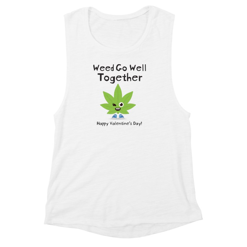 Weed Go Well Together Women's Muscle Tank by The Medical Cannabis Community