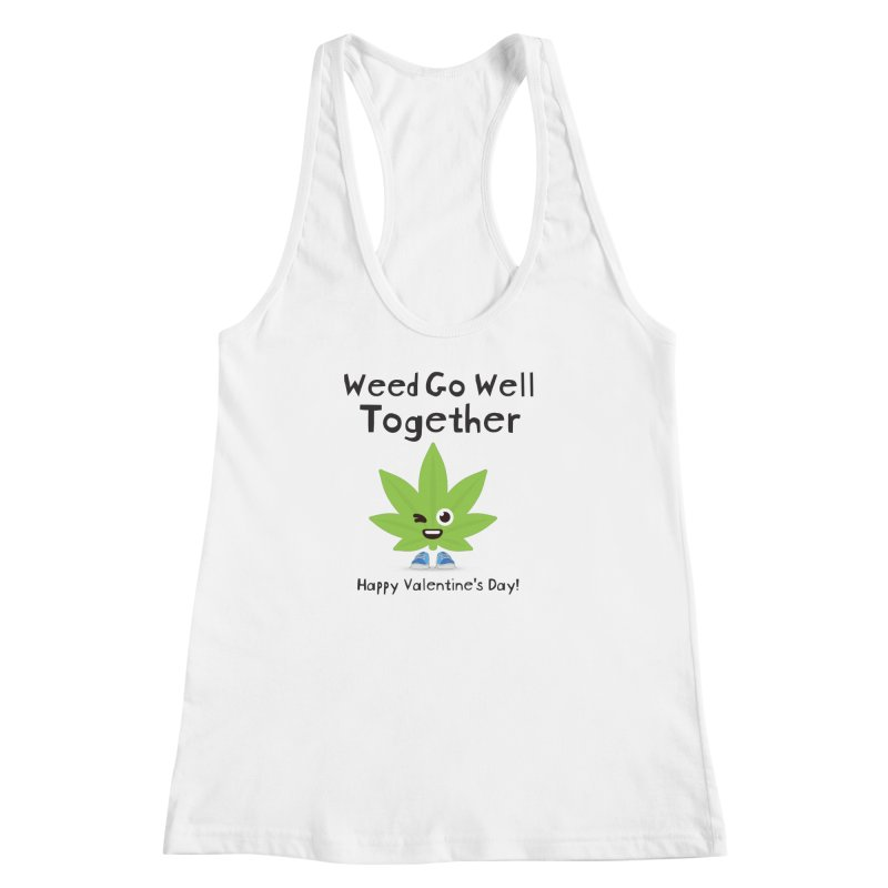 Weed Go Well Together Women's Racerback Tank by The Medical Cannabis Community