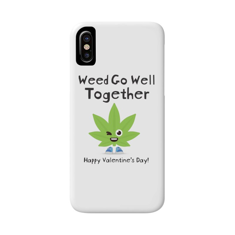 Weed Go Well Together Accessories Phone Case by The Medical Cannabis Community