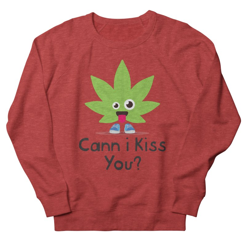 Cann i Kiss You? Men's French Terry Sweatshirt by The Medical Cannabis Community
