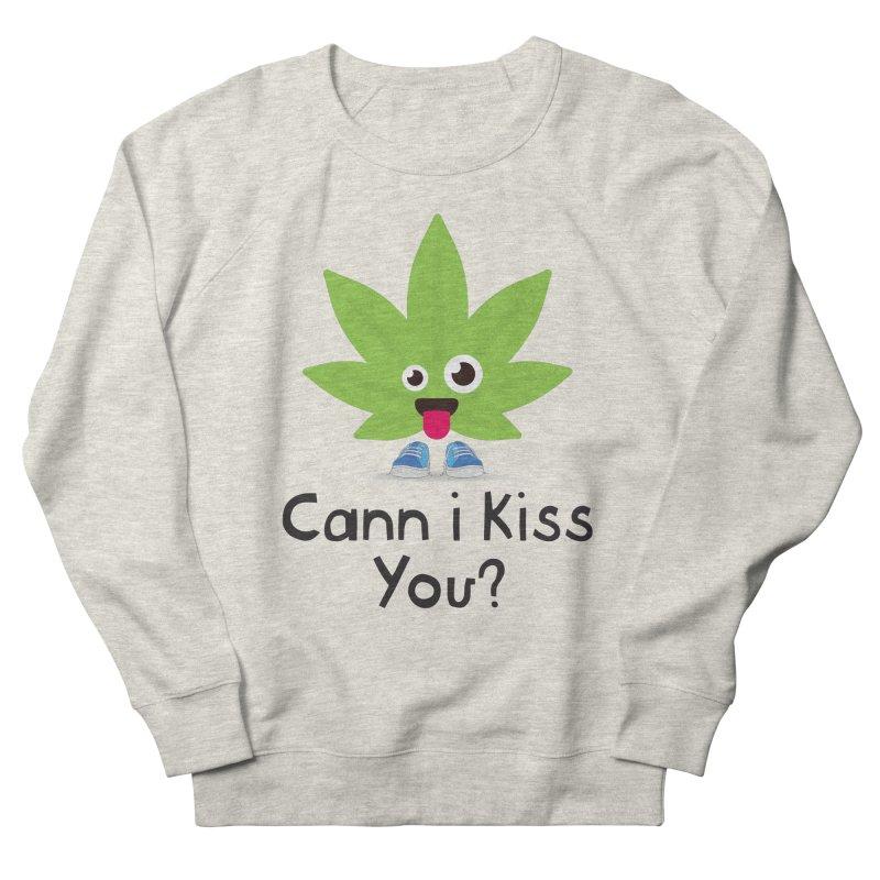 Cann i Kiss You? Men's Sweatshirt by The Medical Cannabis Community