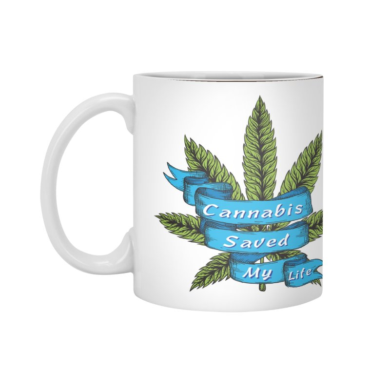 Cannabis Saved My Life Accessories Standard Mug by The Medical Cannabis Community
