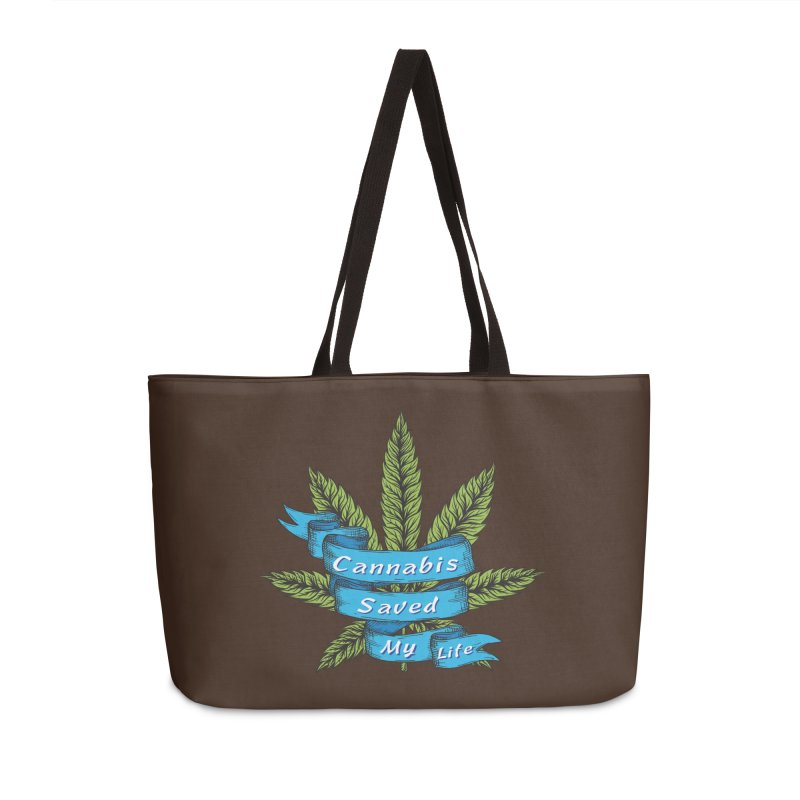 Cannabis Saved My Life Accessories Weekender Bag Bag by The Medical Cannabis Community