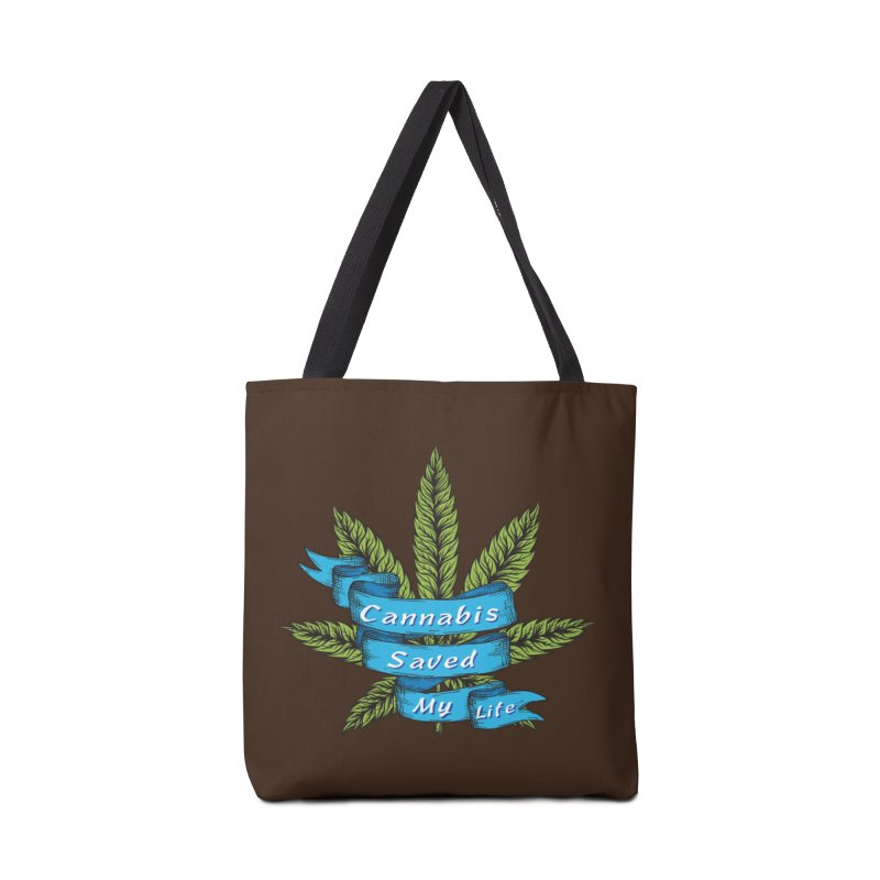 Cannabis Saved My Life Accessories Tote Bag Bag by The Medical Cannabis Community