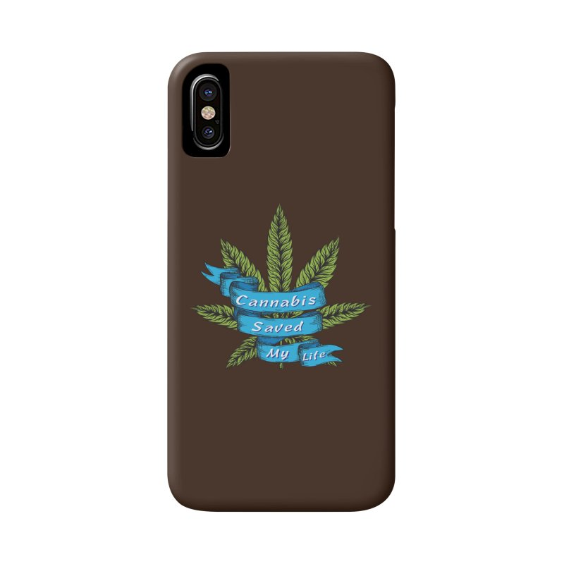 Cannabis Saved My Life Accessories Phone Case by The Medical Cannabis Community