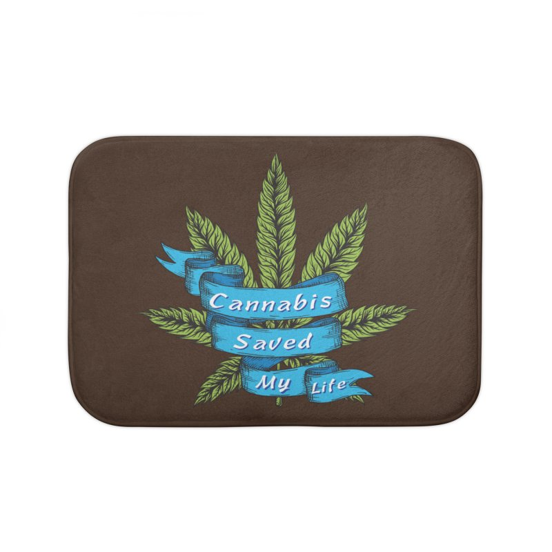 Cannabis Saved My Life Home Bath Mat by The Medical Cannabis Community