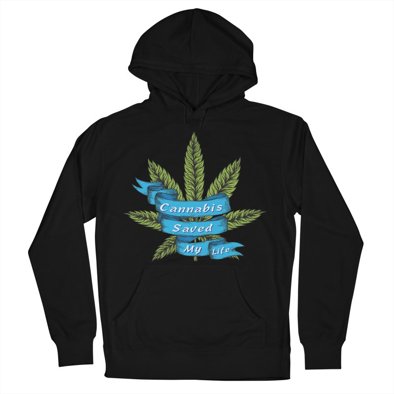 Cannabis Saved My Life Women's French Terry Pullover Hoody by The Medical Cannabis Community