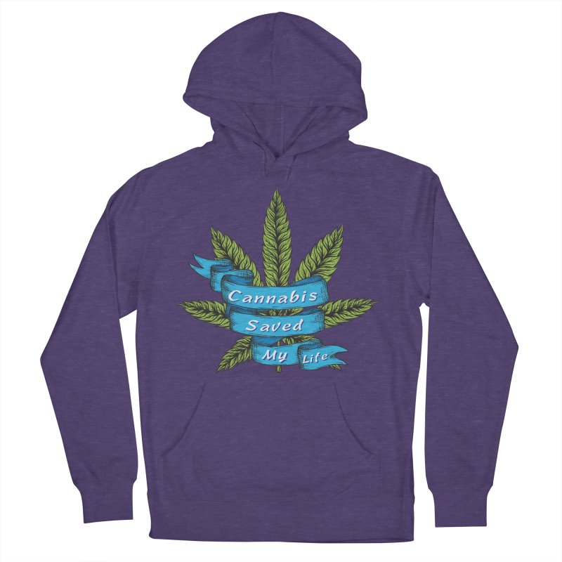 Cannabis Saved My Life Men's French Terry Pullover Hoody by The Medical Cannabis Community