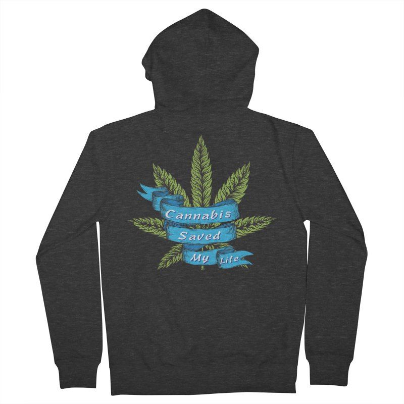 Cannabis Saved My Life Women's French Terry Zip-Up Hoody by The Medical Cannabis Community