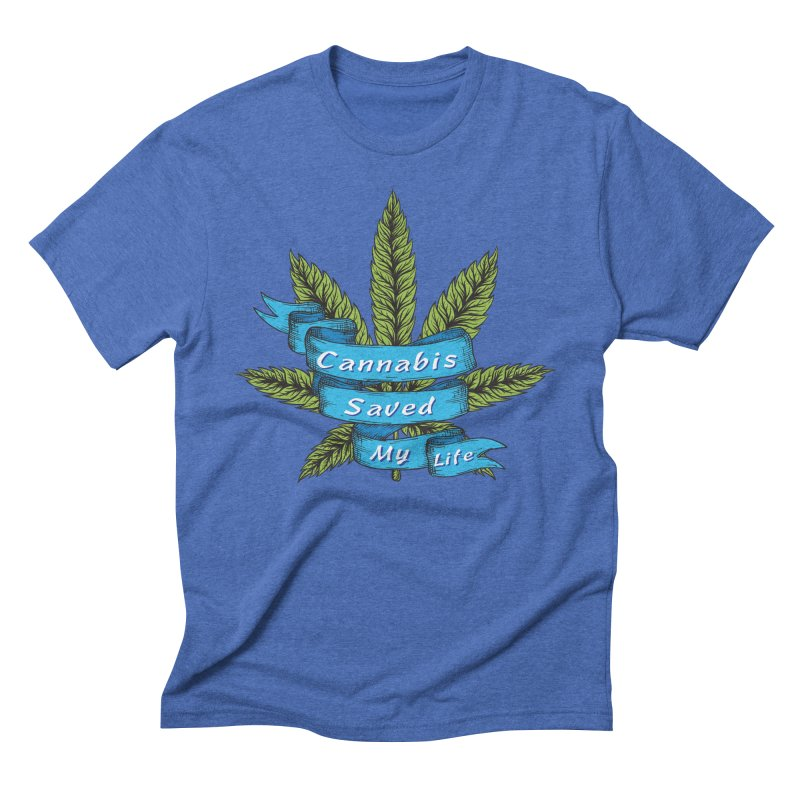 Cannabis Saved My Life Men's Triblend T-Shirt by The Medical Cannabis Community