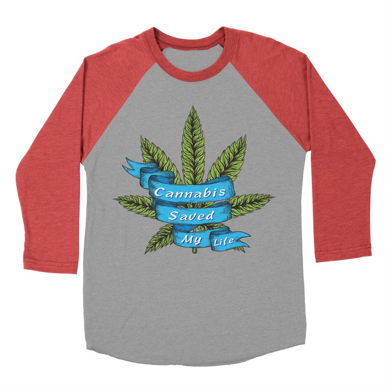 Cannabis Saved My Life Women's Baseball Triblend Longsleeve T-Shirt by The Medical Cannabis Community