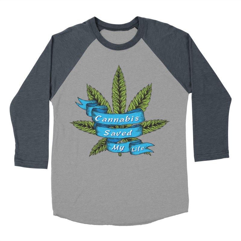 Cannabis Saved My Life Women's Baseball Triblend Longsleeve T-Shirt by The Medical Cannabis Community
