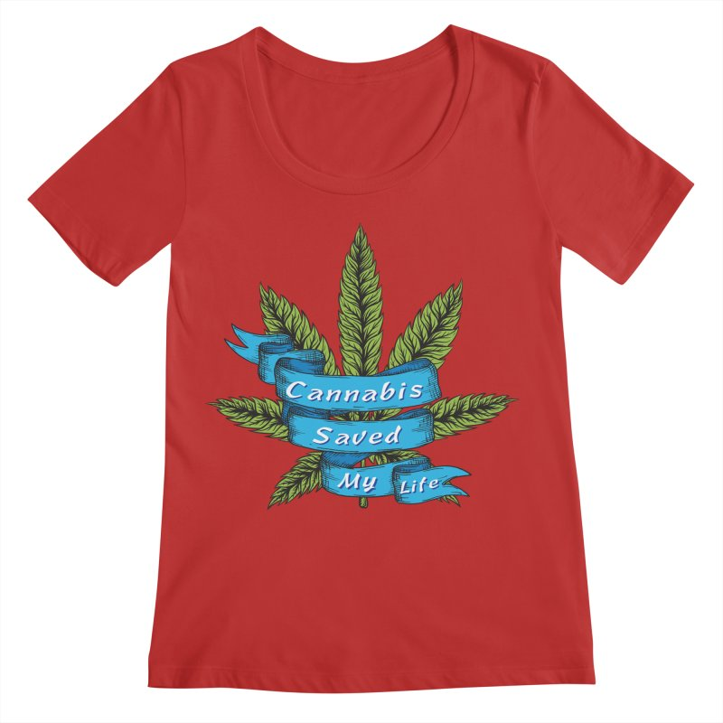 Cannabis Saved My Life Women's Regular Scoop Neck by The Medical Cannabis Community