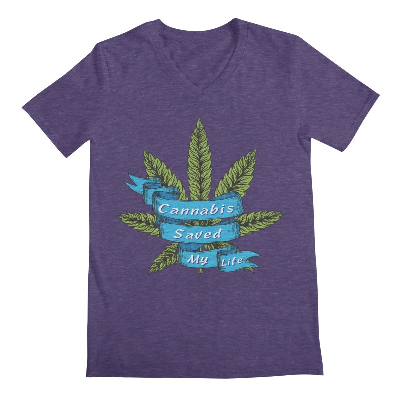 Cannabis Saved My Life Men's Regular V-Neck by The Medical Cannabis Community