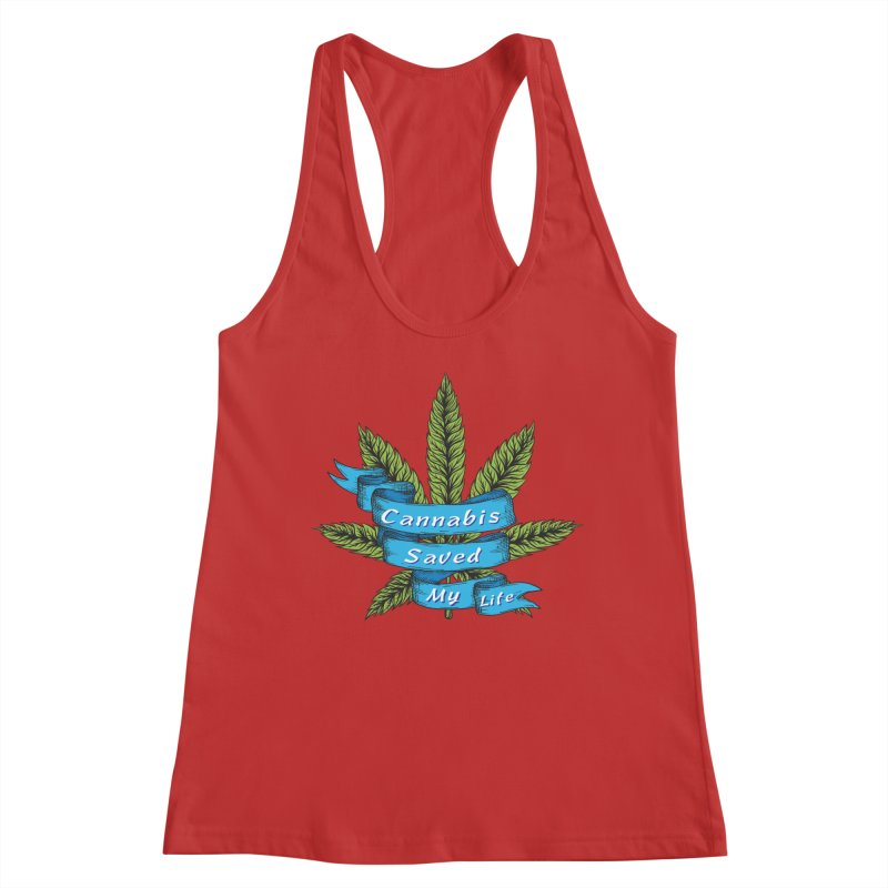 Cannabis Saved My Life Women's Racerback Tank by The Medical Cannabis Community