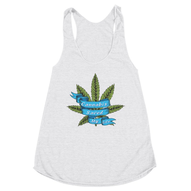 Cannabis Saved My Life Women's Racerback Triblend Tank by The Medical Cannabis Community