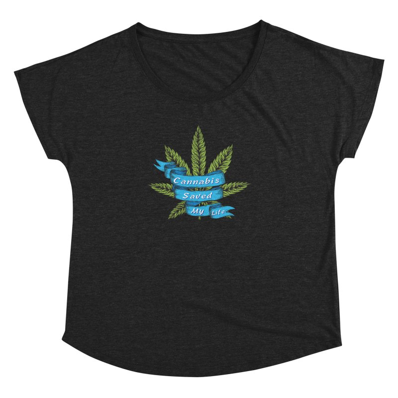 Cannabis Saved My Life Women's Dolman Scoop Neck by The Medical Cannabis Community