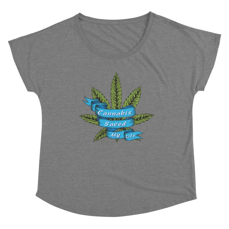 Cannabis Saved My Life Women's Scoop Neck by The Medical Cannabis Community