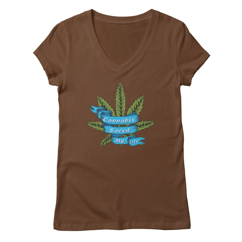 Cannabis Saved My Life Women's Regular V-Neck by The Medical Cannabis Community