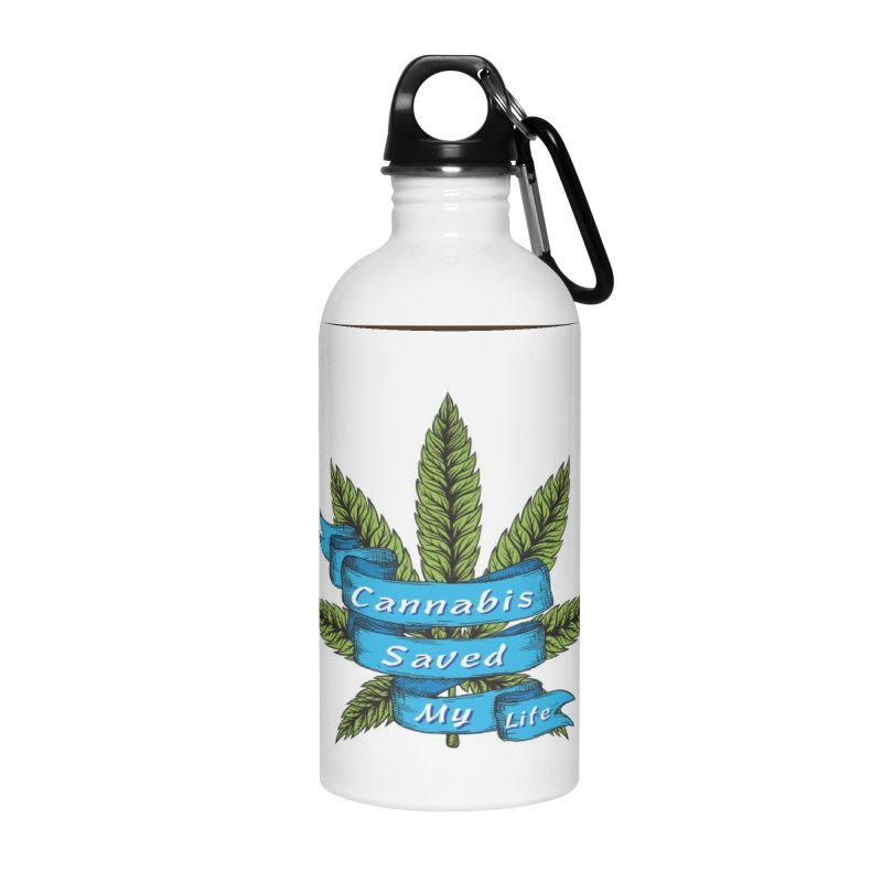 Cannabis Saved My Life Accessories Water Bottle by The Medical Cannabis Community