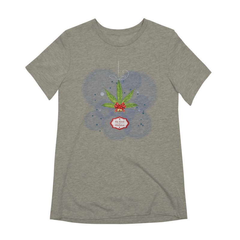 My Kind of Mistletoe Women's Extra Soft T-Shirt by The Medical Cannabis Community