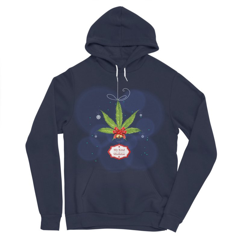 My Kind of Mistletoe Women's Sponge Fleece Pullover Hoody by The Medical Cannabis Community
