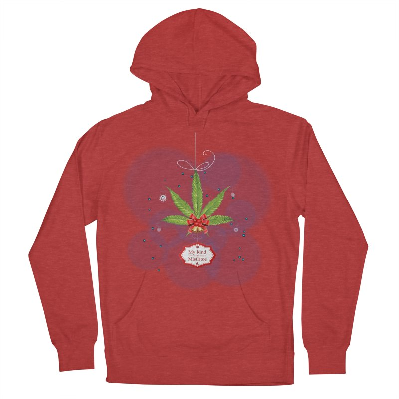 My Kind of Mistletoe Women's French Terry Pullover Hoody by The Medical Cannabis Community