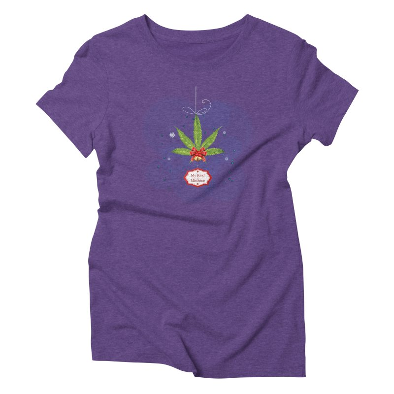 My Kind of Mistletoe Women's Triblend T-Shirt by The Medical Cannabis Community
