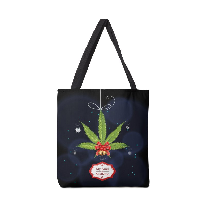 My Kind of Mistletoe Accessories Tote Bag Bag by The Medical Cannabis Community