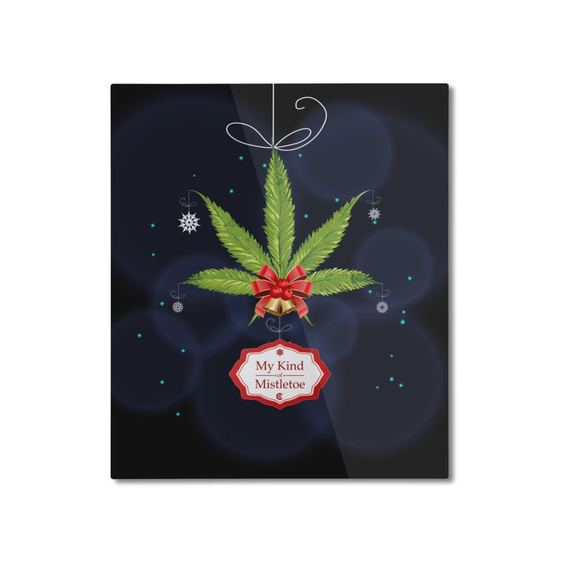 My Kind of Mistletoe Home Mounted Aluminum Print by The Medical Cannabis Community