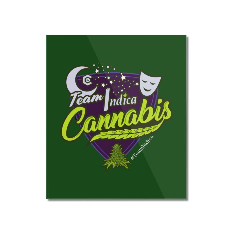 Team Indica Home Mounted Acrylic Print by The Medical Cannabis Community