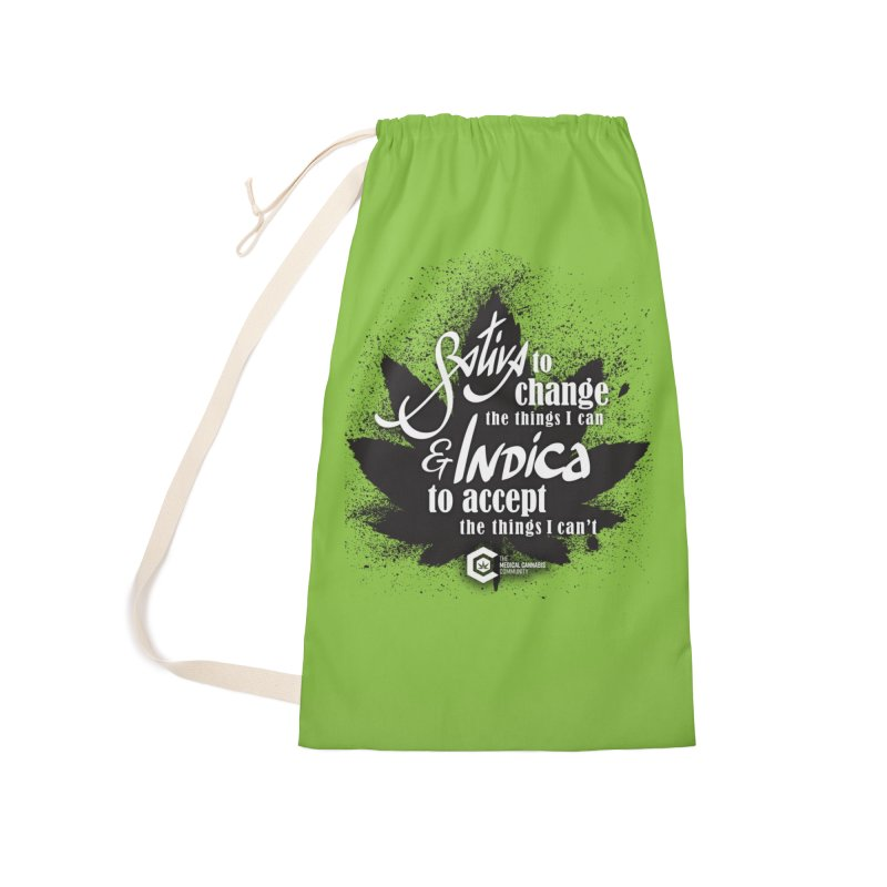 Sativa to change, Indica to accept Accessories Laundry Bag Bag by The Medical Cannabis Community