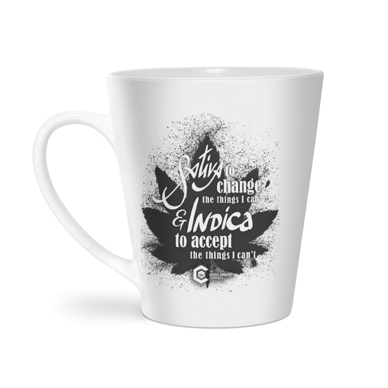 Sativa to change, Indica to accept Accessories Latte Mug by The Medical Cannabis Community