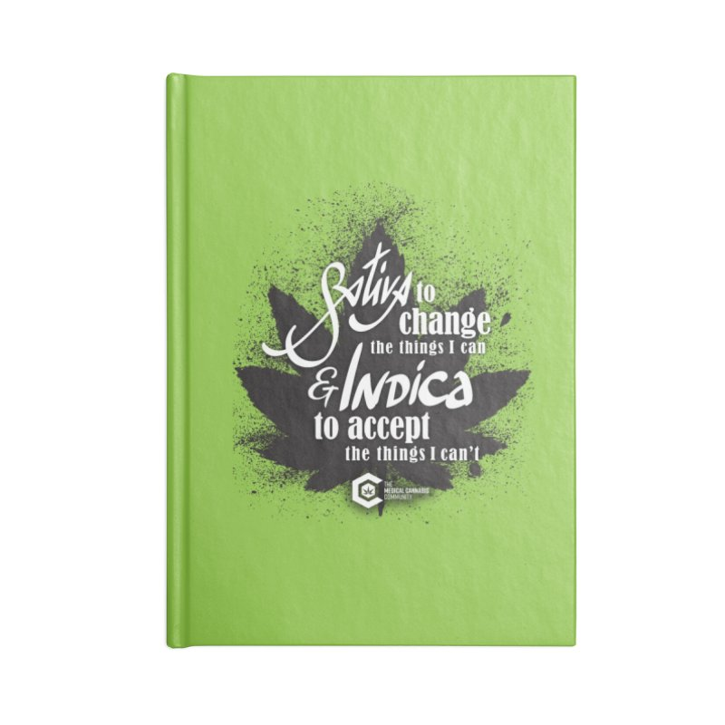 Sativa to change, Indica to accept Accessories Notebook by The Medical Cannabis Community