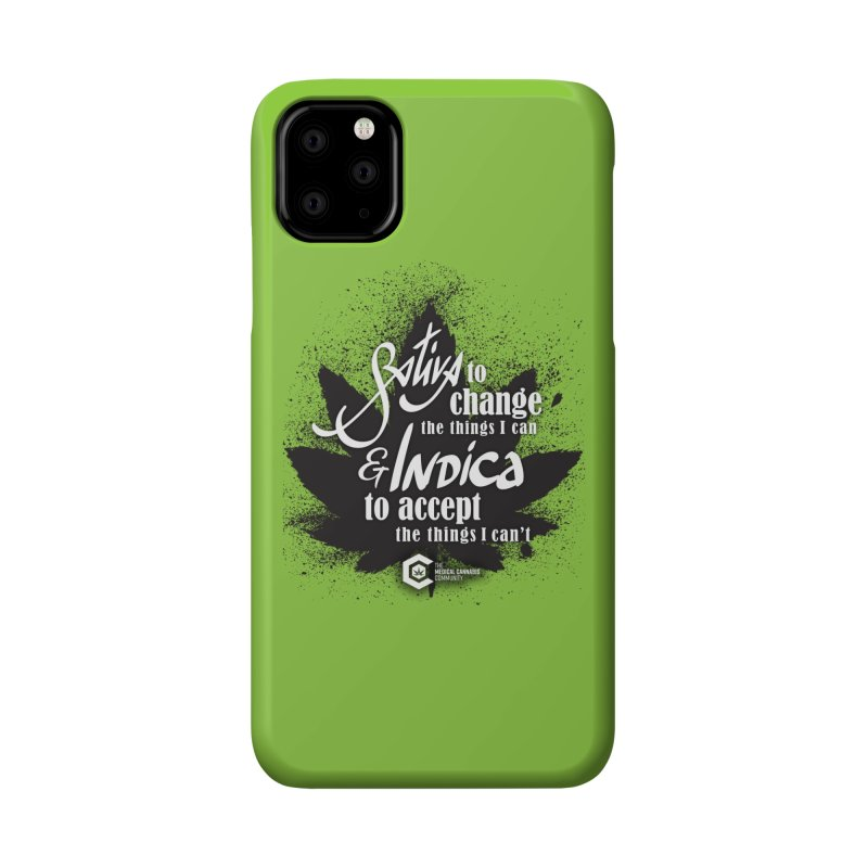 Sativa to change, Indica to accept Accessories Phone Case by The Medical Cannabis Community