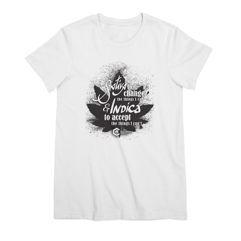 Sativa to change, Indica to accept Women's Premium T-Shirt by The Medical Cannabis Community