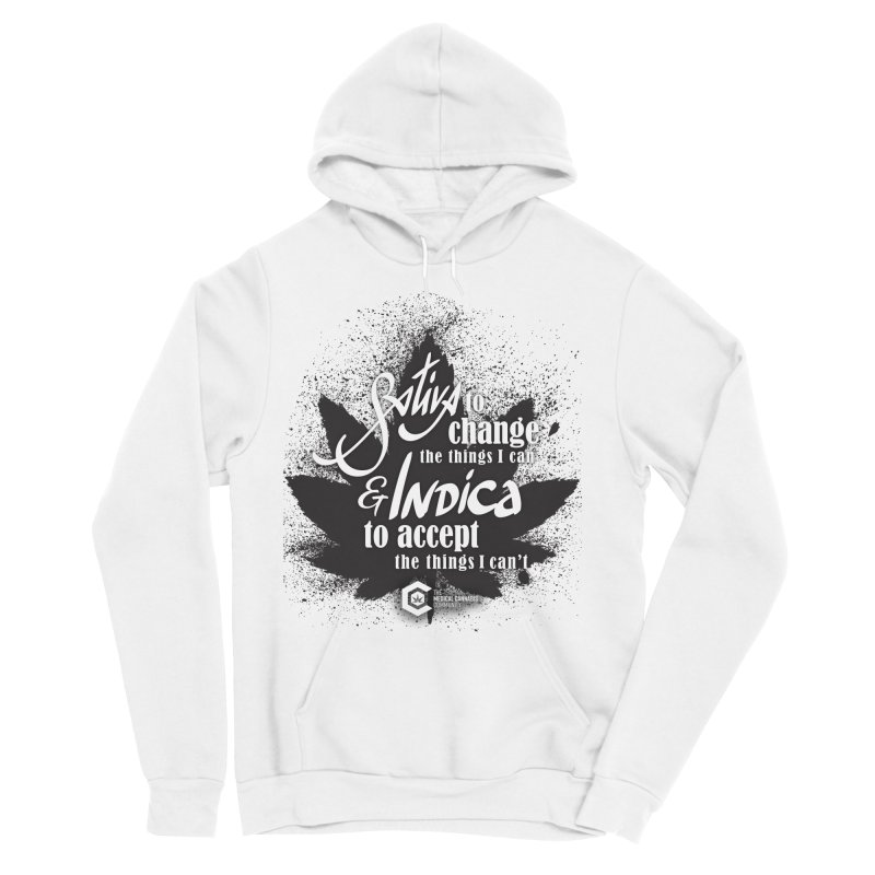 Sativa to change, Indica to accept Women's Sponge Fleece Pullover Hoody by The Medical Cannabis Community